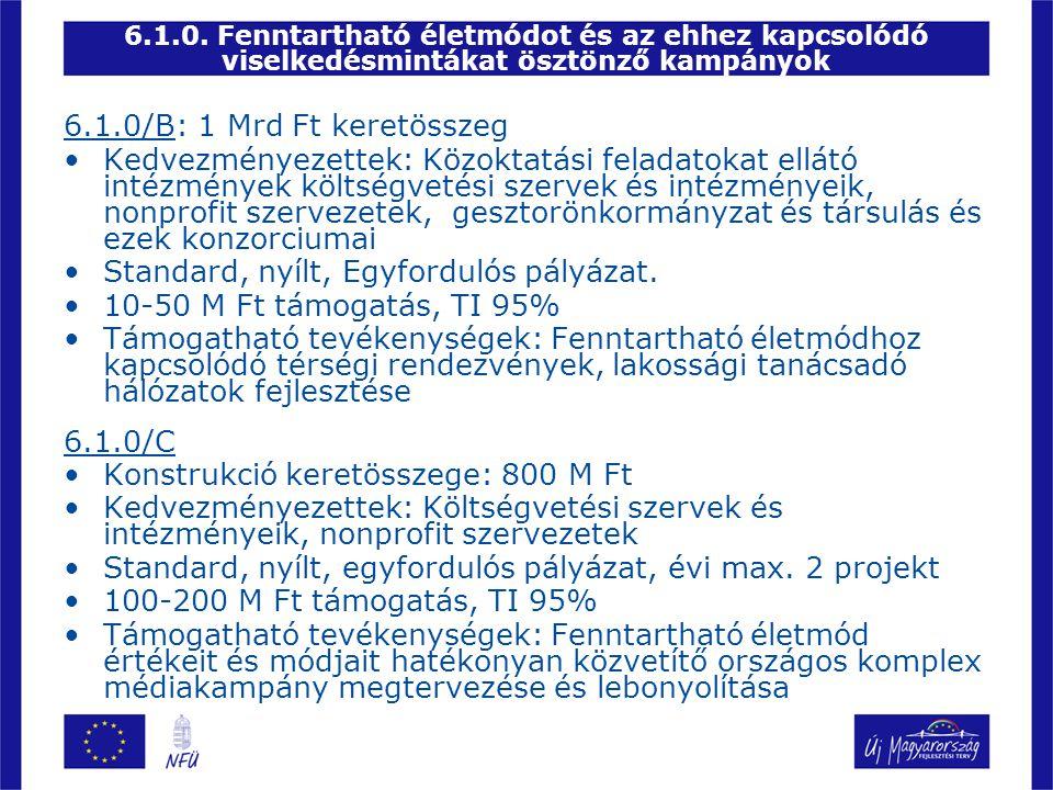 6.1.0/B: 1 Mrd Ft keretösszeg •Kedvezményezettek: Közoktatási feladatokat ellátó intézmények költségvetési szervek és intézményeik, nonprofit szerveze