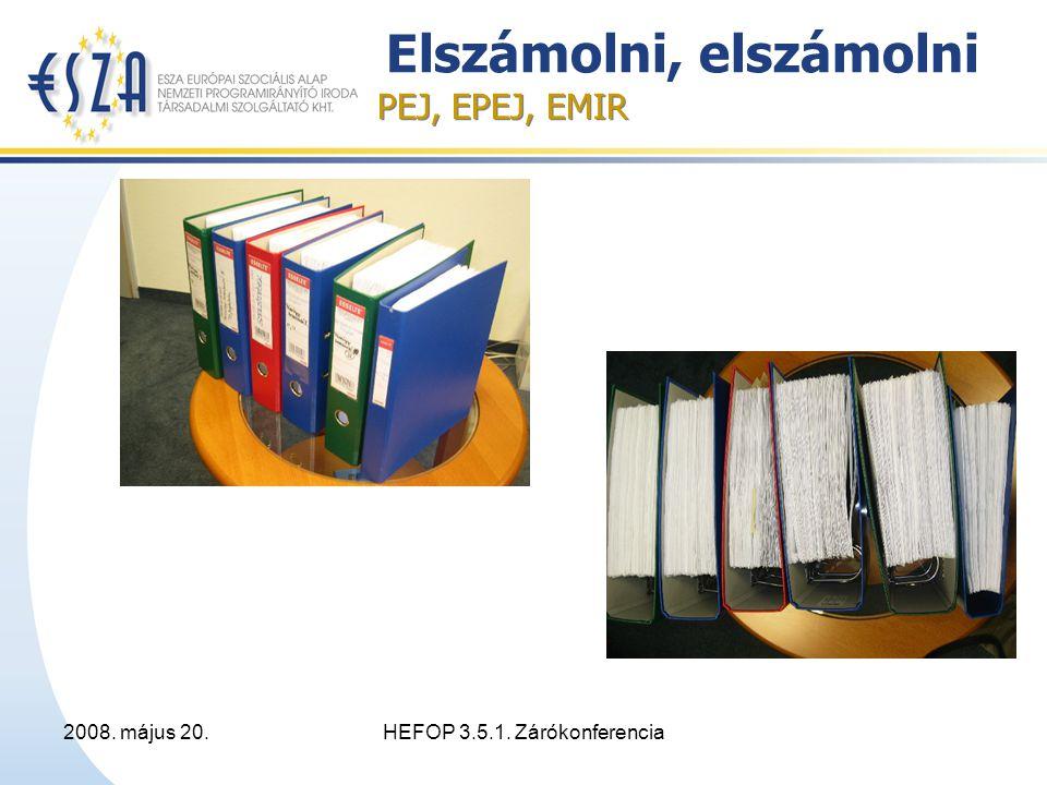 2008. május 20.HEFOP 3.5.1. Zárókonferencia Elszámolni, elszámolni PEJ, EPEJ, EMIR