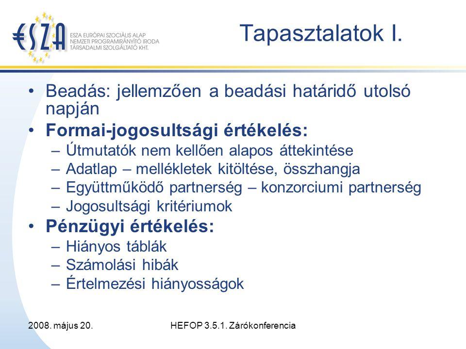2008. május 20.HEFOP 3.5.1. Zárókonferencia Tapasztalatok I.