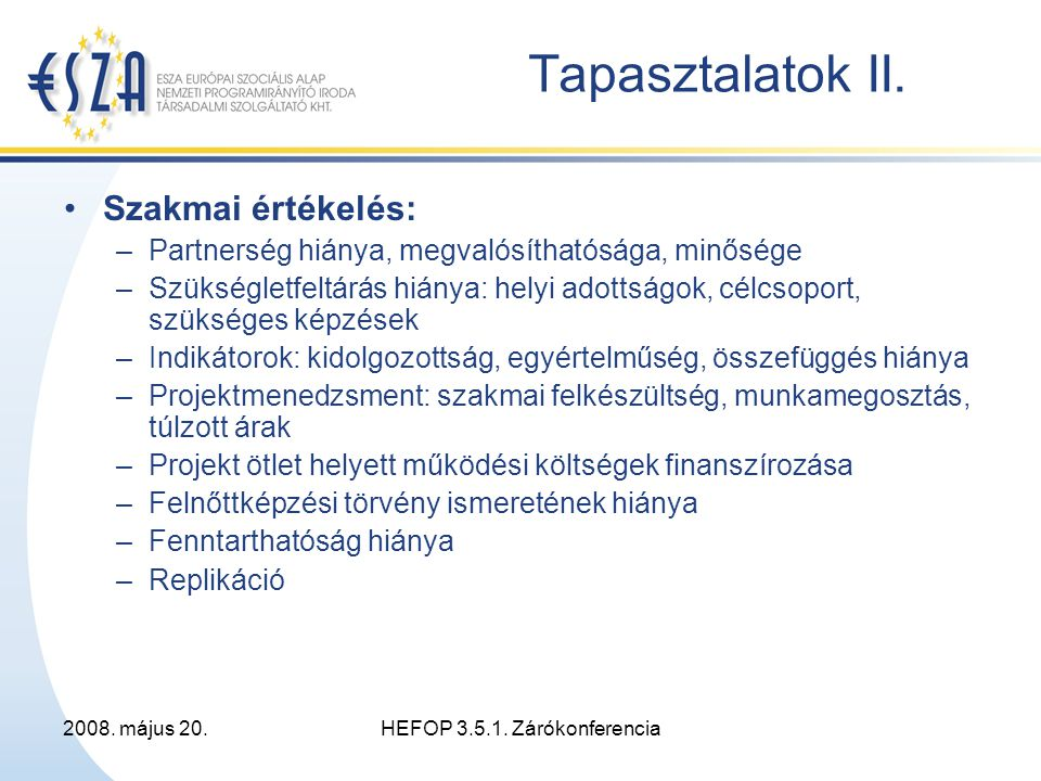 2008. május 20.HEFOP 3.5.1. Zárókonferencia Tapasztalatok II.