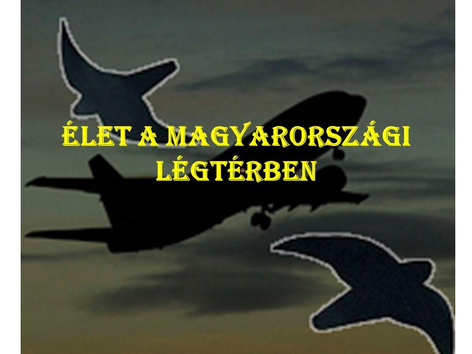 Élet a magyarországi légtérben