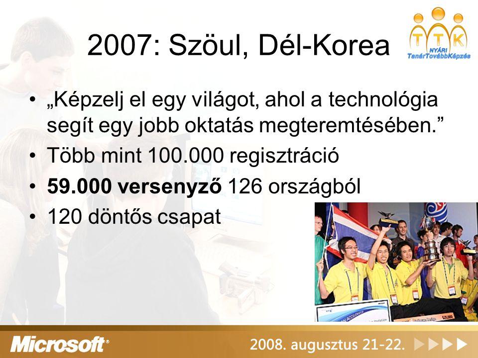 """2007: Szöul, Dél-Korea •""""Képzelj el egy világot, ahol a technológia segít egy jobb oktatás megteremtésében."""" •Több mint 100.000 regisztráció •59.000 v"""