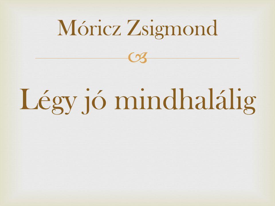 A szerz ő r ő l Móricz Zsigmond 1879-ben született Tiszacsécsén.