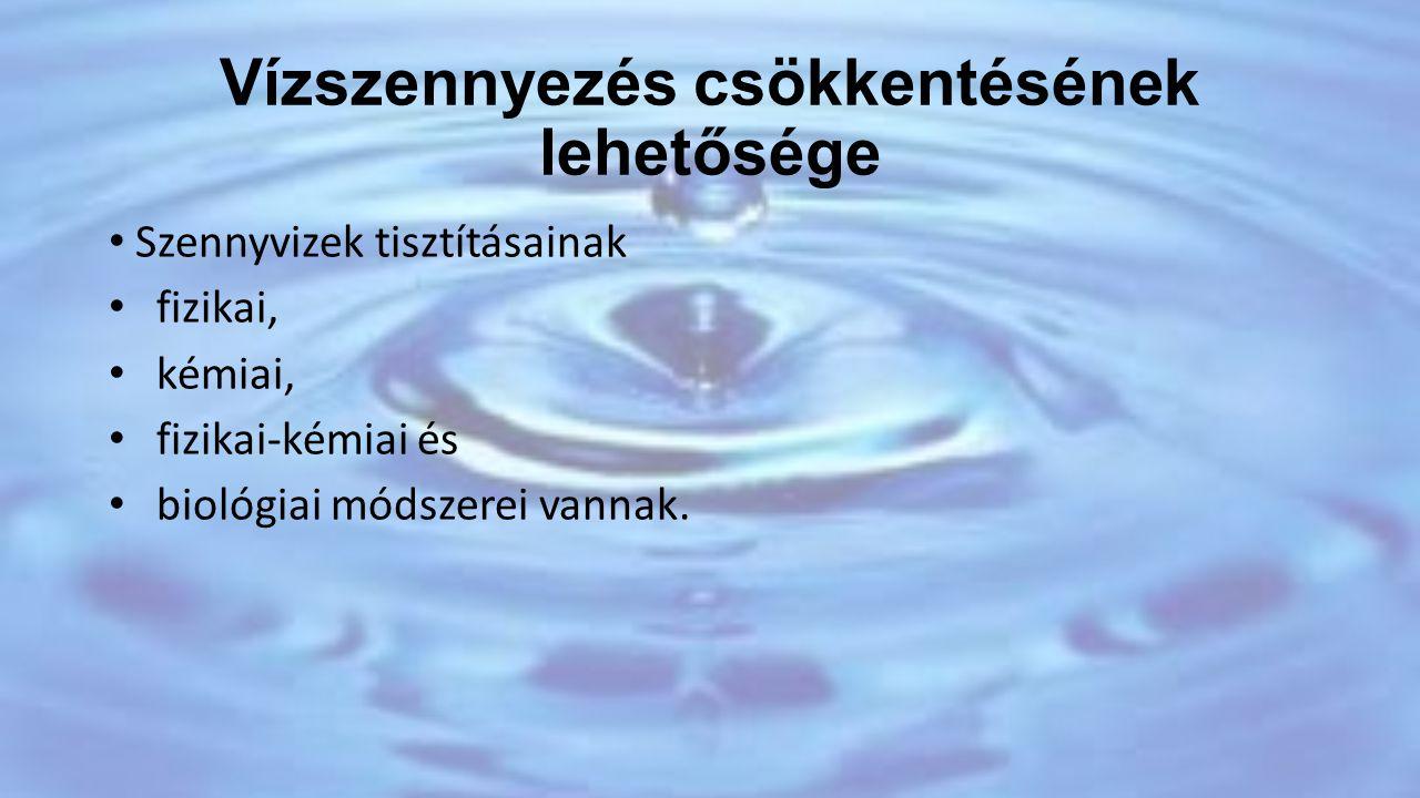 Fizikai víztisztítás módszerei • ülepítés, – fajsúlykülönbségen alapuló eljárás ülepítők, olajfogók segítségével –, • derítés, • szűrés, – rácsok, szűrőberendezések segítségével –, • égetés, – tömény felúszó zsiradék esetén –, • bepárlás, – víz elpárologtatása olajos szennyvízből –, • adszorbció, – szennyeződés megkötése koksz, aktív szén felületén – • flotálás, – lebegtetés kolloid méretű olaj és lebegő anyag eltávolítására levegő- buborékok segítségével –.