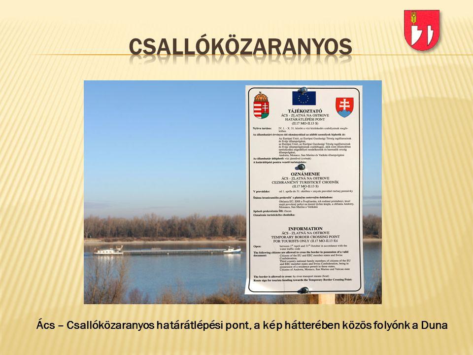 Ács – Csallóközaranyos határátlépési pont, a kép hátterében közös folyónk a Duna