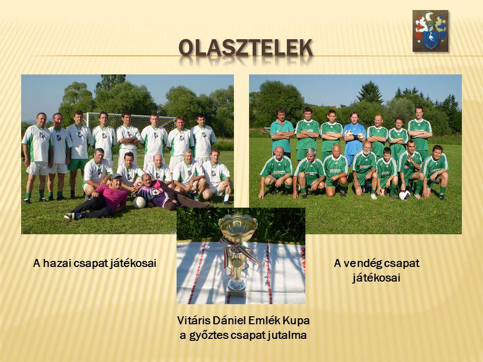 A hazai csapat játékosaiA vendég csapat játékosai Vitáris Dániel Emlék Kupa a győztes csapat jutalma