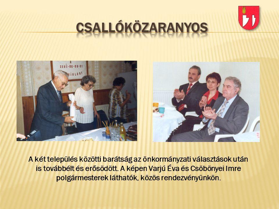 A két település közötti barátság az önkormányzati választások után is továbbélt és erősödött. A képen Varjú Éva és Csöbönyei Imre polgármesterek látha
