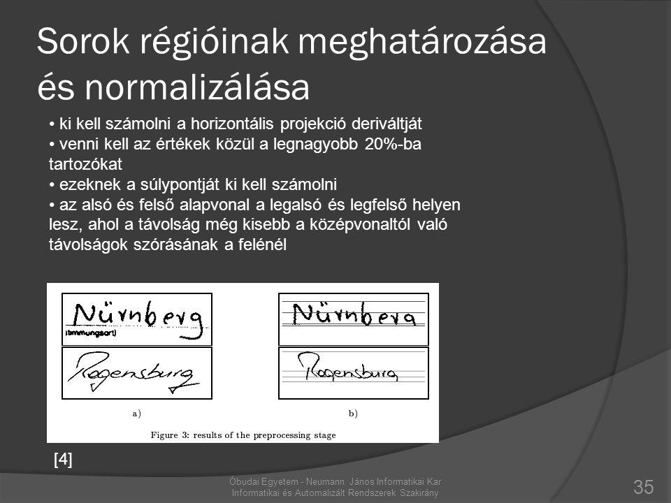 Sorok régióinak meghatározása és normalizálása 35 Óbudai Egyetem - Neumann János Informatikai Kar Informatikai és Automalizált Rendszerek Szakirány •