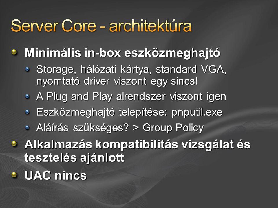 Minimális in-box eszközmeghajtó Storage, hálózati kártya, standard VGA, nyomtató driver viszont egy sincs.