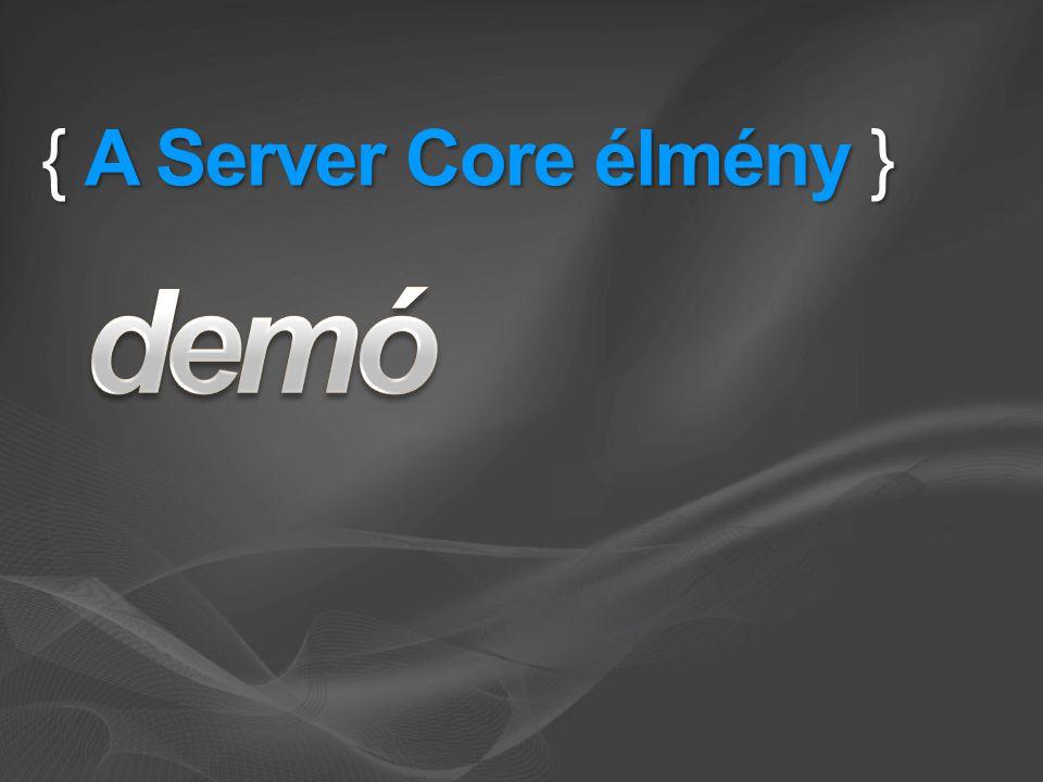 { A Server Core élmény }