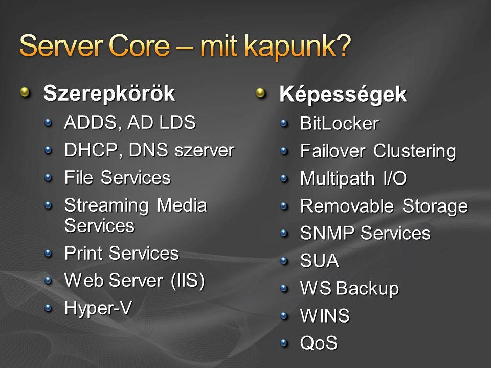 Initial Configuration Tasks, Server Manager, Servemanagercmd.exe nincs OCList.exe Szerepkörök és képességek állapotának megtekintése OCSetup.exe Telepítés / eltávolítás (csomagnevekkel) Pgkmgr.exe Telepítési összetevők finomhangolása (pl.