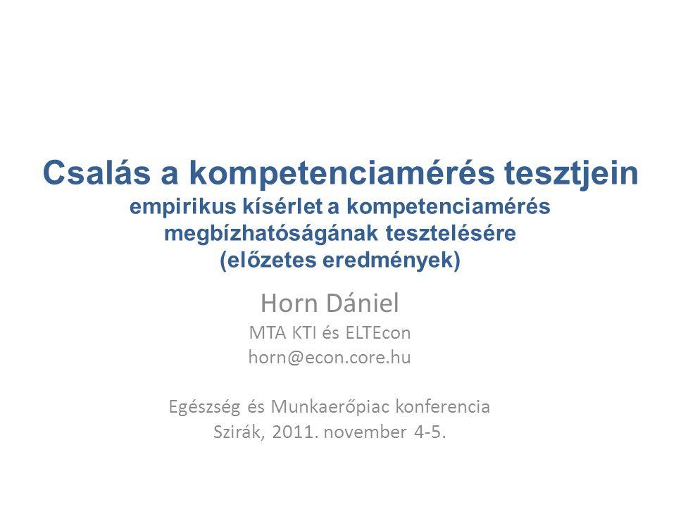 Csalás a kompetenciamérés tesztjein empirikus kísérlet a kompetenciamérés megbízhatóságának tesztelésére (előzetes eredmények) Horn Dániel MTA KTI és ELTEcon horn@econ.core.hu Egészség és Munkaerőpiac konferencia Szirák, 2011.