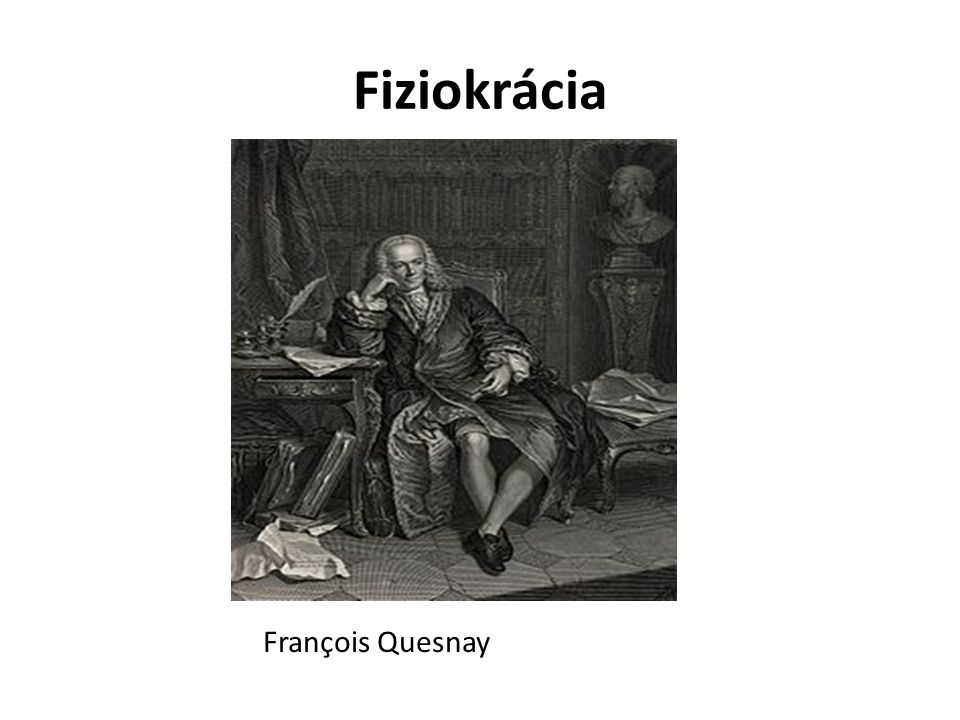 Fiziokrácia François Quesnay