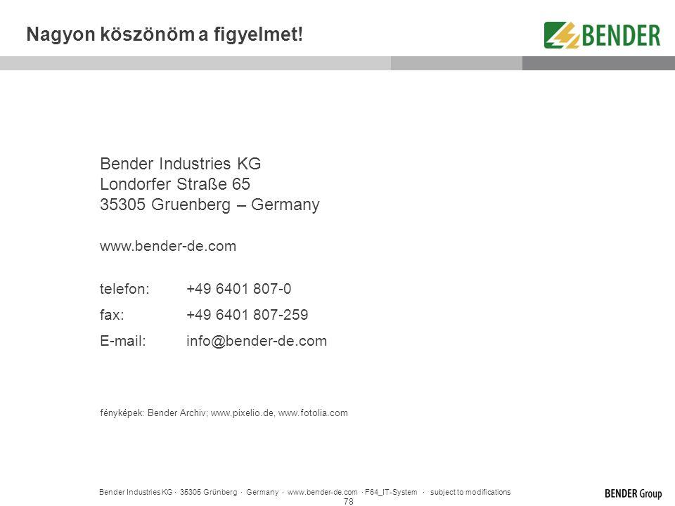 78 Bender Industries KG Londorfer Straße 65 35305 Gruenberg – Germany www.bender-de.com telefon:+49 6401 807-0 fax:+49 6401 807-259 E-mail:info@bender