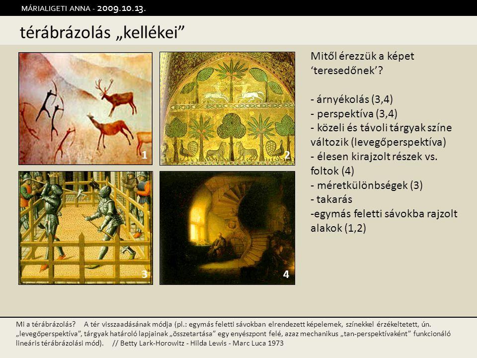 """térábrázolás """"kellékei"""" MÁRIALIGETI ANNA - 2009.10.13. 12 34 Mi a térábrázolás? A tér visszaadásának módja (pl.: egymás feletti sávokban elrendezett k"""