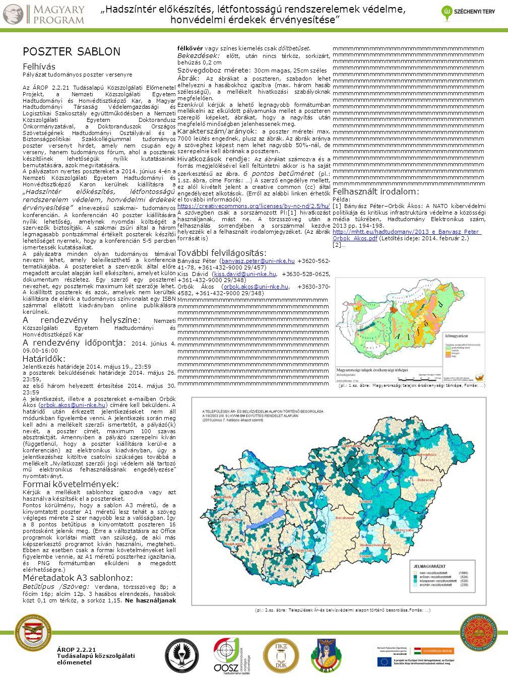ÁROP 2.2.21 Tudásalapú közszolgálati előmenetel POSZTER SABLON Felhívás Pályázat tudományos poszter versenyre Az ÁROP 2.2.21 Tudásalapú Közszolgálati