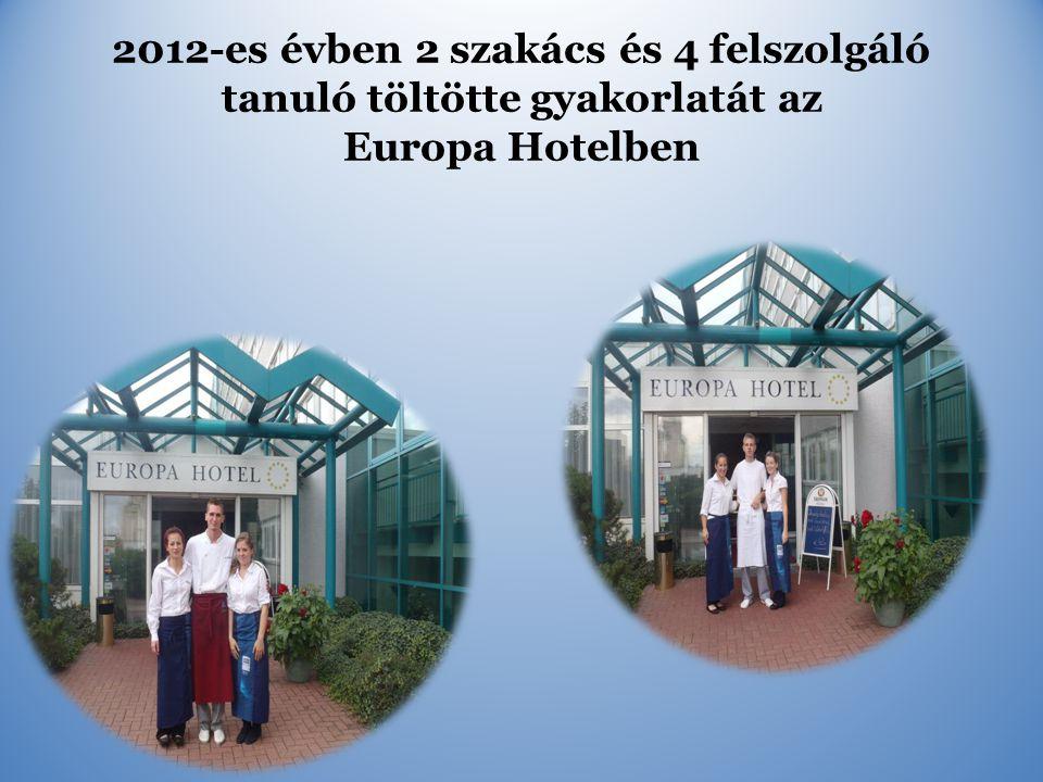 2012-es évben 2 szakács és 4 felszolgáló tanuló töltötte gyakorlatát az Europa Hotelben