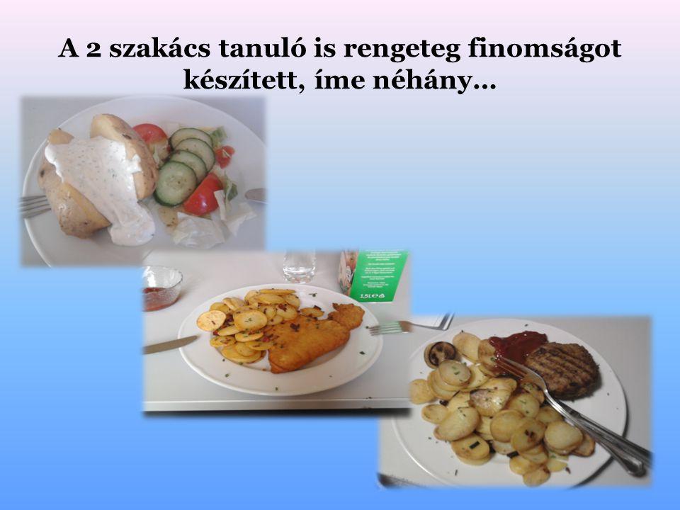 A 2 szakács tanuló is rengeteg finomságot készített, íme néhány…