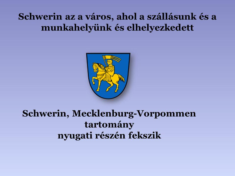 Schwerin az a város, ahol a szállásunk és a munkahelyünk és elhelyezkedett Schwerin, Mecklenburg-Vorpommen tartomány nyugati részén fekszik