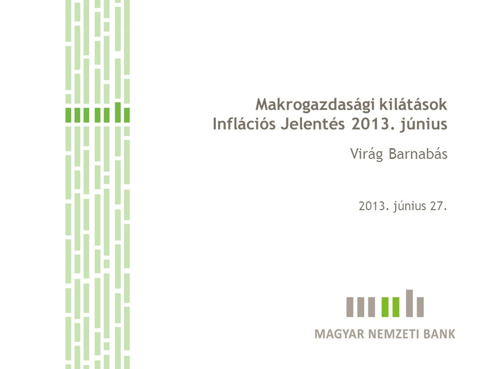 A revízió mögött álló tényezők: • Beérkezett áprilisi indikátorok • Növekedési Hitelprogram (+0,3%) • Vártnál későbbi fordulat felvevőpiacainkon • Új adóintézkedések 32 Makrogazdasági kilátások 2013.