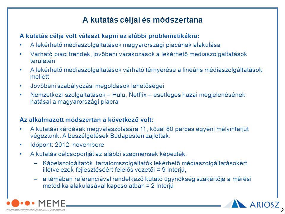 2 A kutatás céljai és módszertana A kutatás célja volt választ kapni az alábbi problematikákra: •A lekérhető médiaszolgáltatások magyarországi piacána
