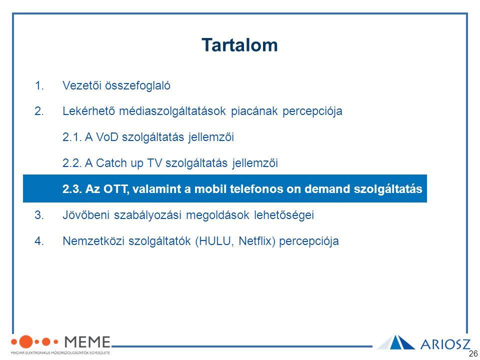 26 Tartalom 1.Vezetői összefoglaló 2.Lekérhető médiaszolgáltatások piacának percepciója 2.1. A VoD szolgáltatás jellemzői 2.2. A Catch up TV szolgálta