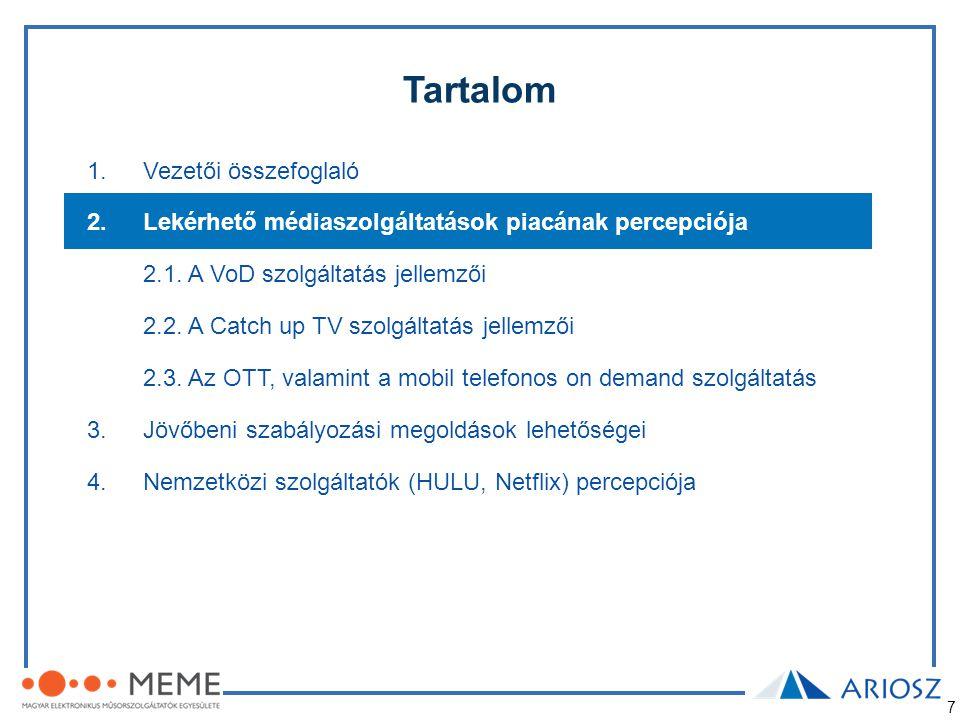 7 Tartalom 1.Vezetői összefoglaló 2.Lekérhető médiaszolgáltatások piacának percepciója 2.1. A VoD szolgáltatás jellemzői 2.2. A Catch up TV szolgáltat