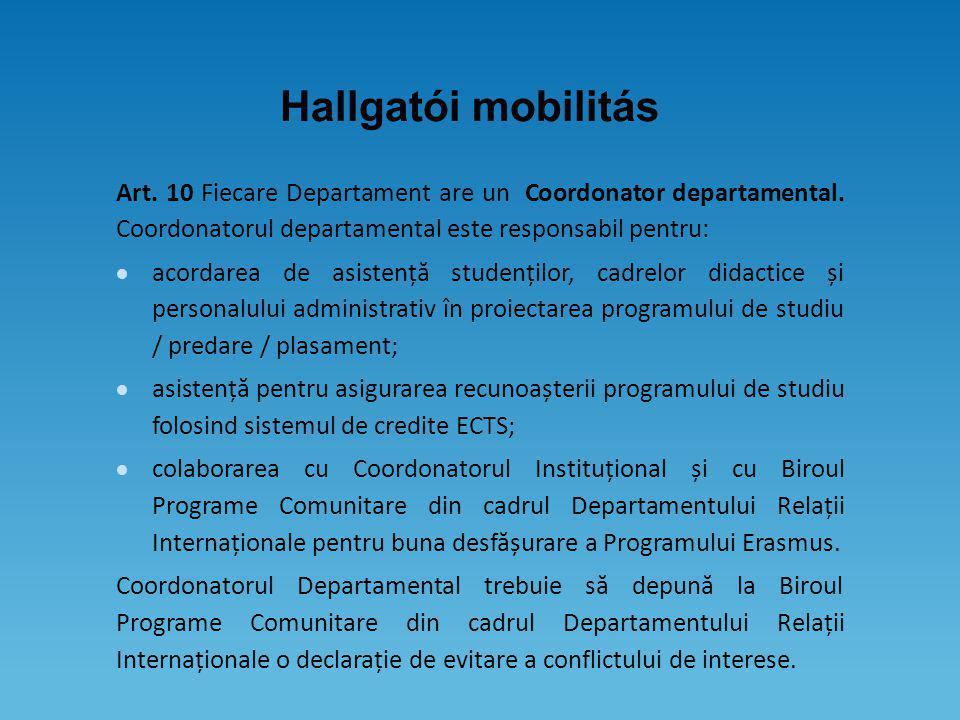 Hallgatói mobilitás Art. 10 Fiecare Departament are un Coordonator departamental.