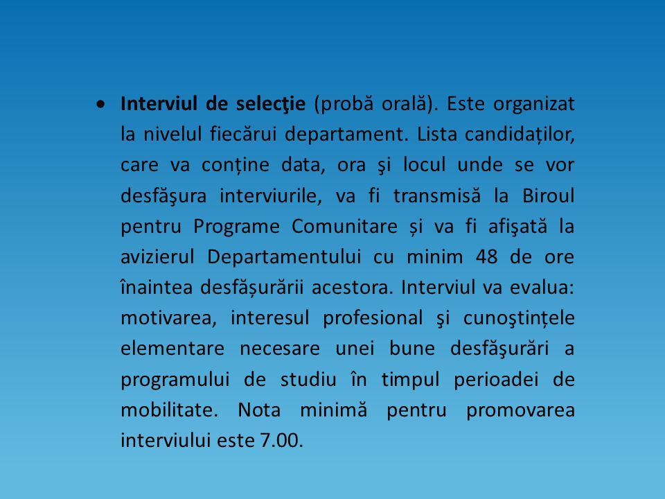  Interviul de selecţie (probă orală). Este organizat la nivelul fiecărui departament.