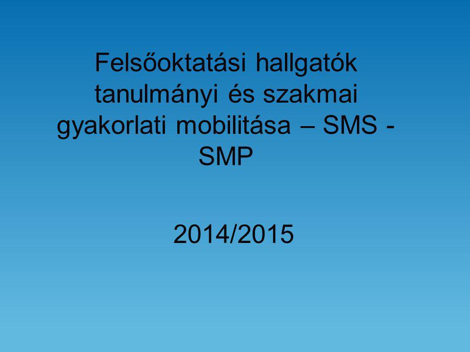 Felsőoktatási hallgatók tanulmányi és szakmai gyakorlati mobilitása – SMS - SMP 2014/2015