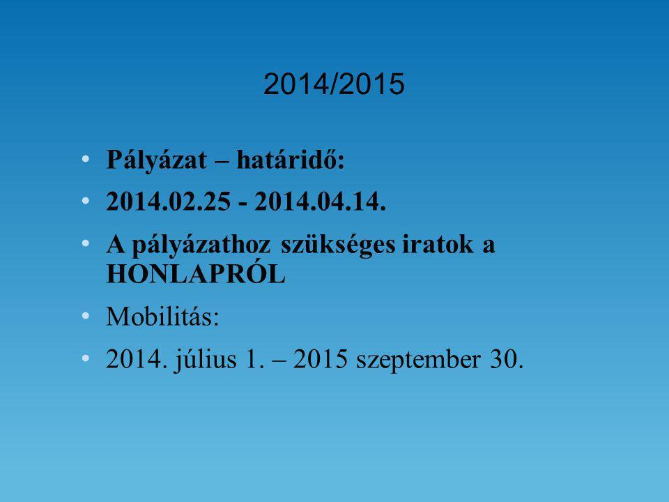 • Pályázat – határidő: • 2014.02.25 - 2014.04.14.