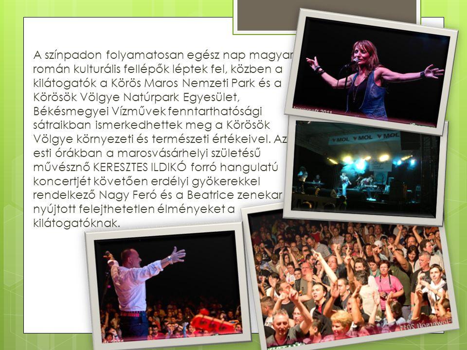 A színpadon folyamatosan egész nap magyar- román kulturális fellépők léptek fel, közben a kilátogatók a Körös Maros Nemzeti Park és a Körösök Völgye N