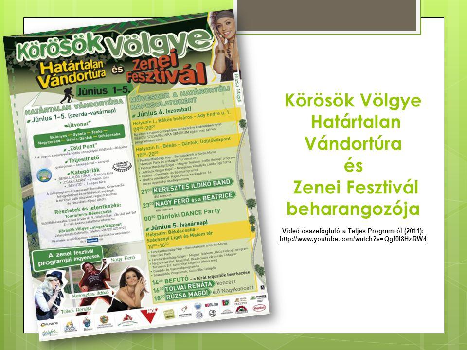 I.Körösök Völgye Határtalan Vándortúra és Zenei Fesztivál beharangozója Videó összefoglaló a Teljes Programról (2011): http://www.youtube.com/watch?v=