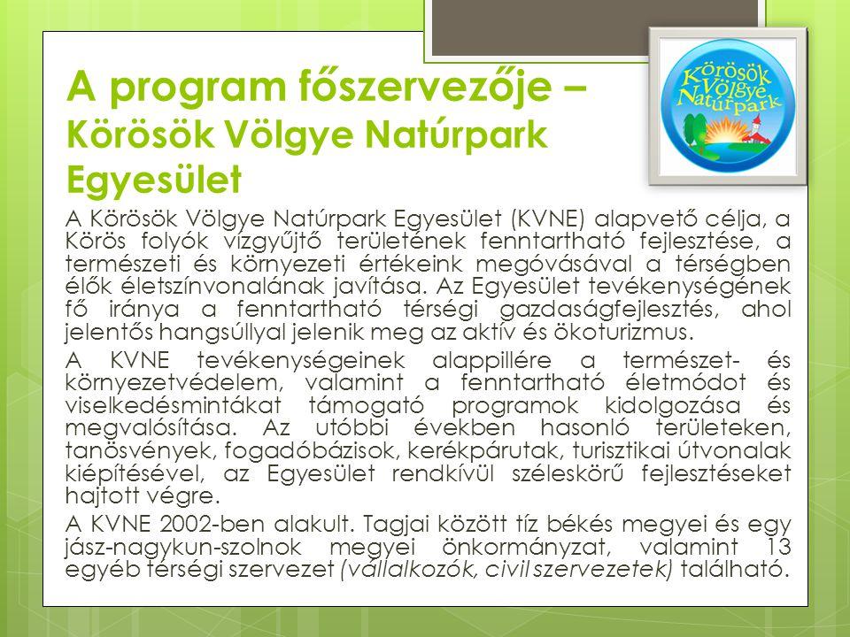 A Körösök Völgye Natúrpark Egyesület (KVNE) alapvető célja, a Körös folyók vízgyűjtő területének fenntartható fejlesztése, a természeti és környezeti