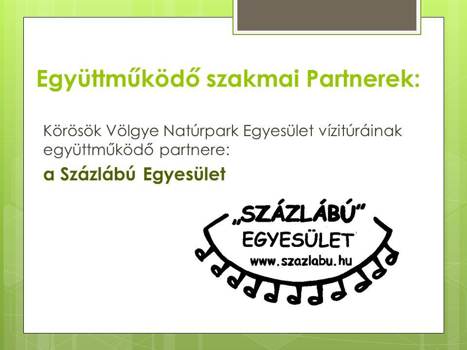 Együttműködő szakmai Partnerek: Körösök Völgye Natúrpark Egyesület vízitúráinak együttműködő partnere: a Százlábú Egyesület