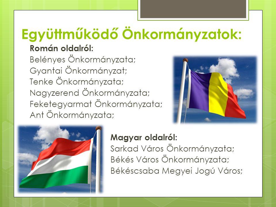 Együttműködő Önkormányzatok: Román oldalról: Belényes Önkormányzata; Gyantai Önkormányzat; Tenke Önkormányzata; Nagyzerend Önkormányzata; Feketegyarma