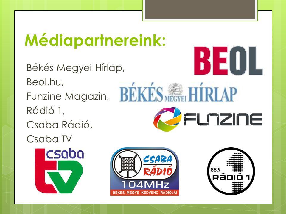 Médiapartnereink: Békés Megyei Hírlap, Beol.hu, Funzine Magazin, Rádió 1, Csaba Rádió, Csaba TV