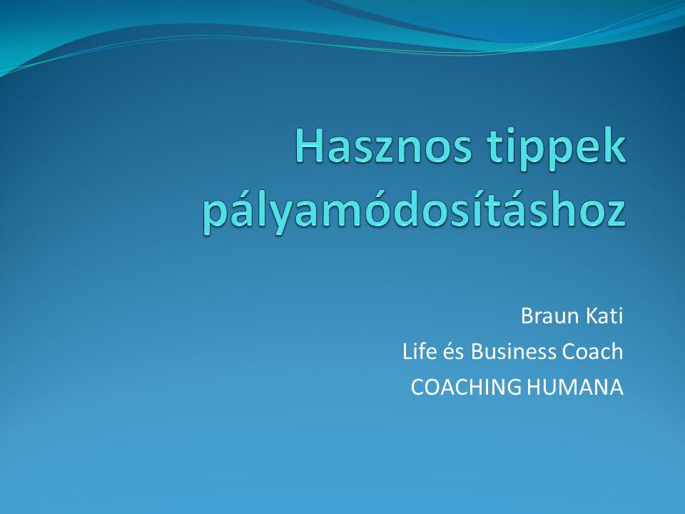Braun Kati Life és Business Coach COACHING HUMANA