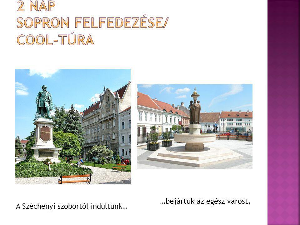 A Széchenyi szobortól indultunk… …bejártuk az egész várost,
