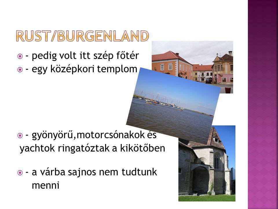  - pedig volt itt szép főtér  - egy középkori templom  - gyönyörű,motorcsónakok és yachtok ringatóztak a kikötőben  - a várba sajnos nem tudtunk m