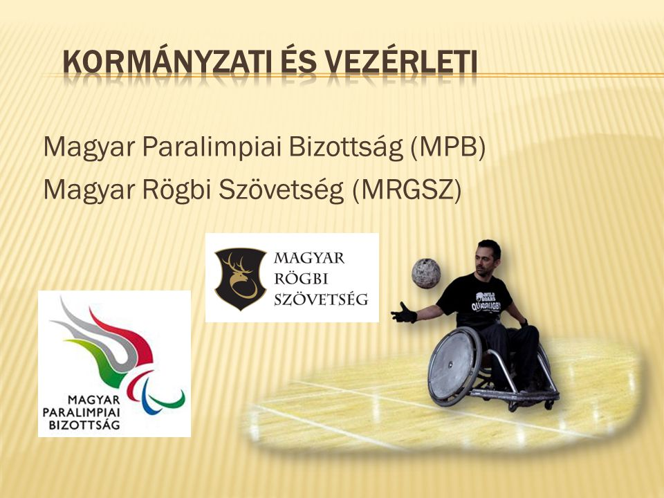 Magyar Paralimpiai Bizottság (MPB) Magyar Rögbi Szövetség (MRGSZ)