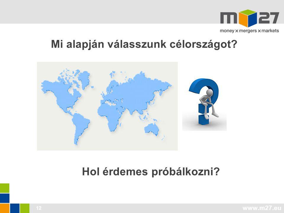 www.m27.eu 12 Mi alapján válasszunk célországot Hol érdemes próbálkozni