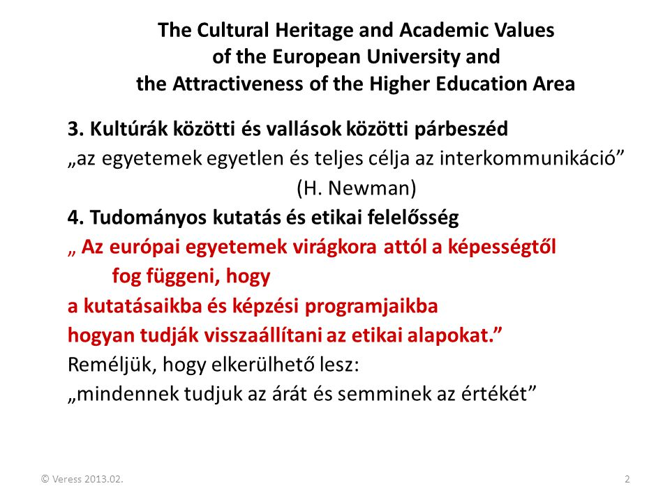 2 The Cultural Heritage and Academic Values of the European University and the Attractiveness of the Higher Education Area 3. Kultúrák közötti és vall