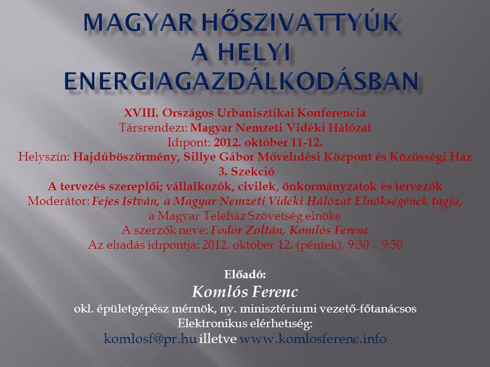 XVIII. Országos Urbanisztikai Konferencia Társrendezı: Magyar Nemzeti Vidéki Hálózat Idıpont: 2012.