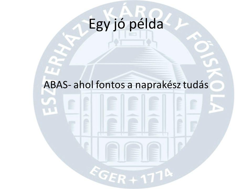 Egy jó példa ABAS- ahol fontos a naprakész tudás