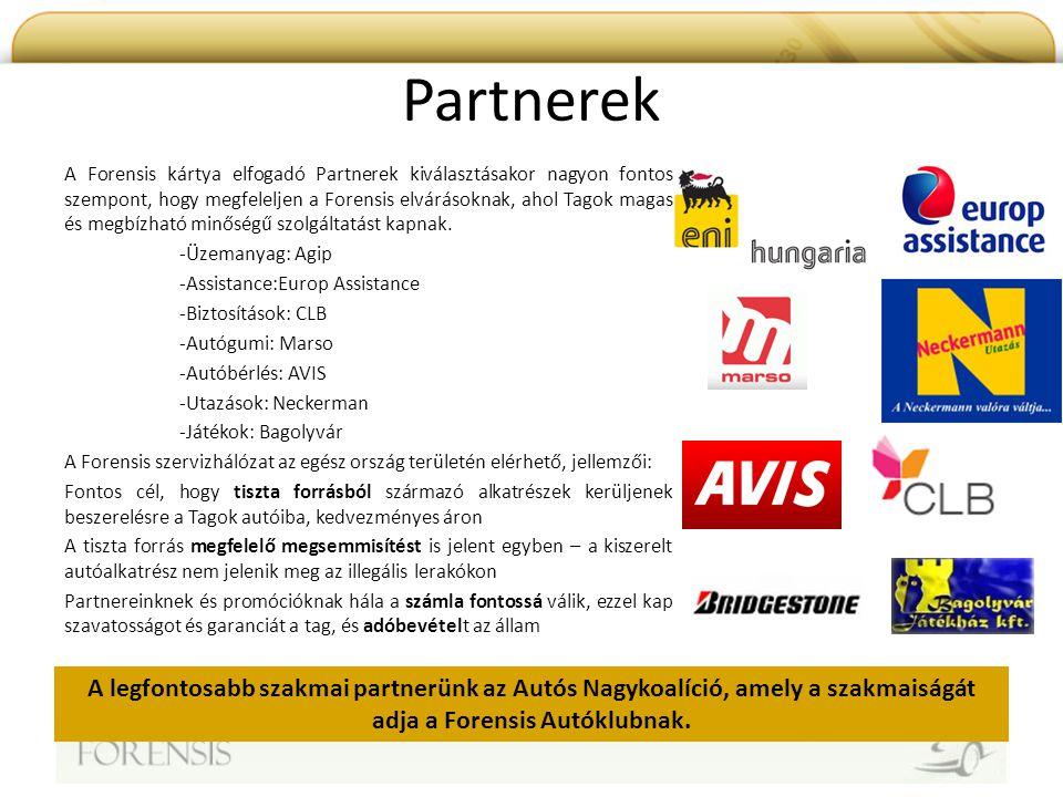 Partnerek A Forensis kártya elfogadó Partnerek kiválasztásakor nagyon fontos szempont, hogy megfeleljen a Forensis elvárásoknak, ahol Tagok magas és m