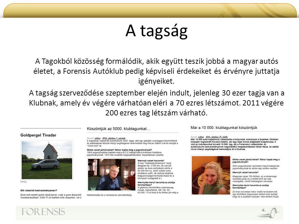A tagság A Tagokból közösség formálódik, akik együtt teszik jobbá a magyar autós életet, a Forensis Autóklub pedig képviseli érdekeiket és érvényre ju