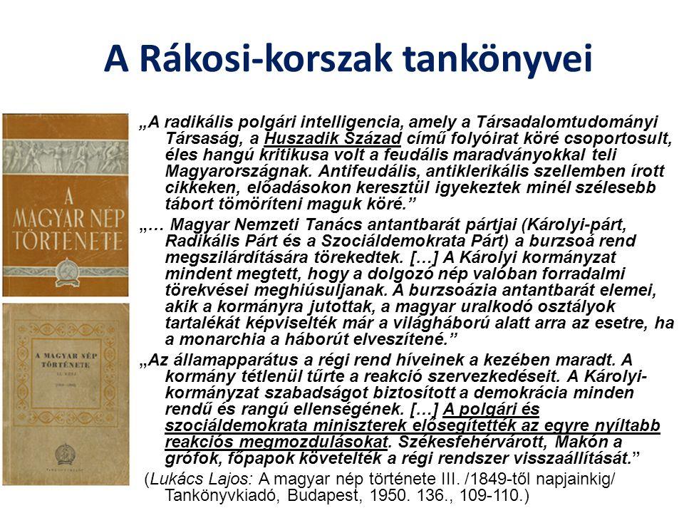 """A Rákosi-korszak tankönyvei """"A radikális polgári intelligencia, amely a Társadalomtudományi Társaság, a Huszadik Század című folyóirat köré csoportosu"""