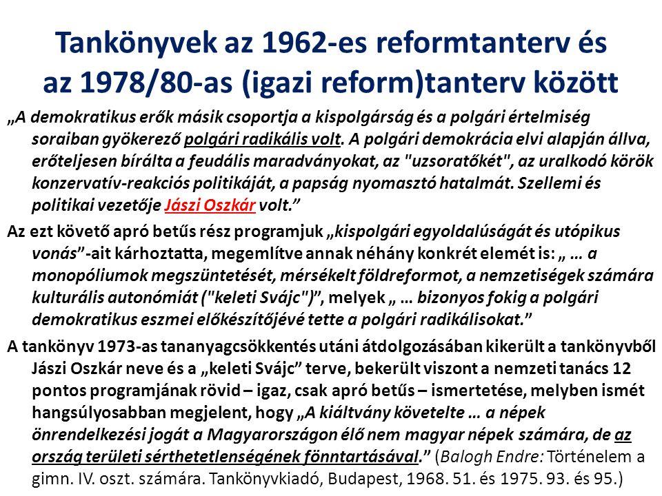 """Tankönyvek az 1962-es reformtanterv és az 1978/80-as (igazi reform)tanterv között """"A demokratikus erők másik csoportja a kispolgárság és a polgári ért"""