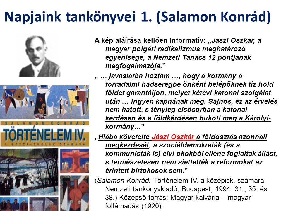 """Napjaink tankönyvei 1. (Salamon Konrád) A kép aláírása kellően informatív: """"Jászi Oszkár, a magyar polgári radikalizmus meghatározó egyénisége, a Nemz"""